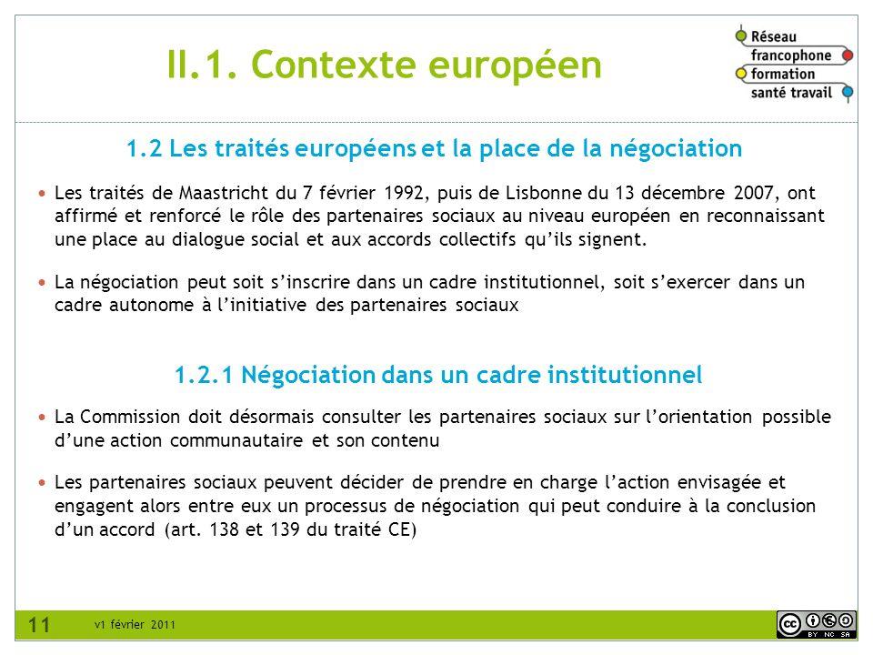 v1 février 2011 II.1. Contexte européen Les traités de Maastricht du 7 février 1992, puis de Lisbonne du 13 décembre 2007, ont affirmé et renforcé le