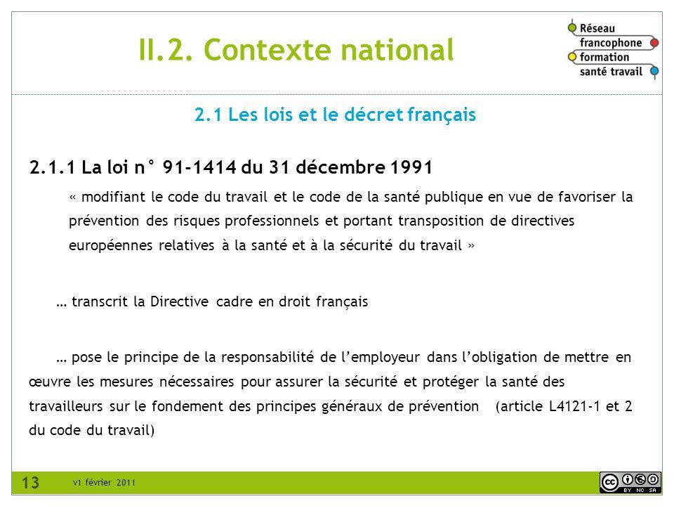 v1 février 2011 II.2. Contexte national 2.1.1 La loi n° 91-1414 du 31 décembre 1991 « modifiant le code du travail et le code de la santé publique en