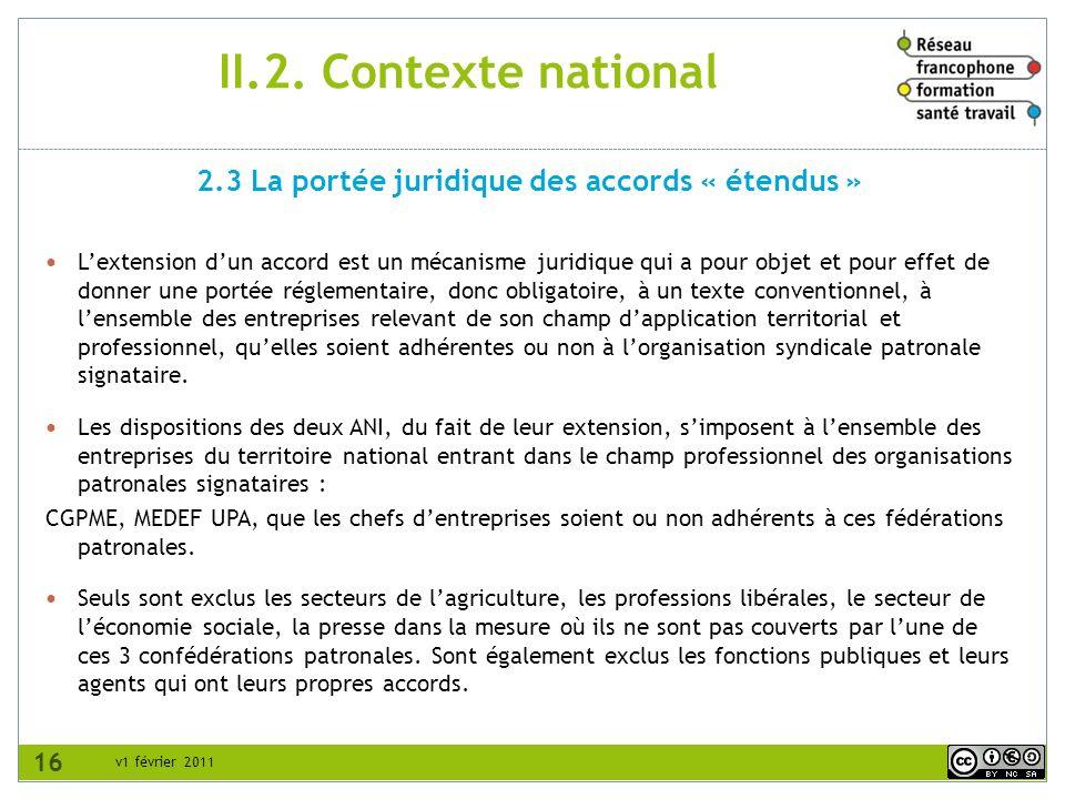 v1 février 2011 II.2. Contexte national Lextension dun accord est un mécanisme juridique qui a pour objet et pour effet de donner une portée réglement