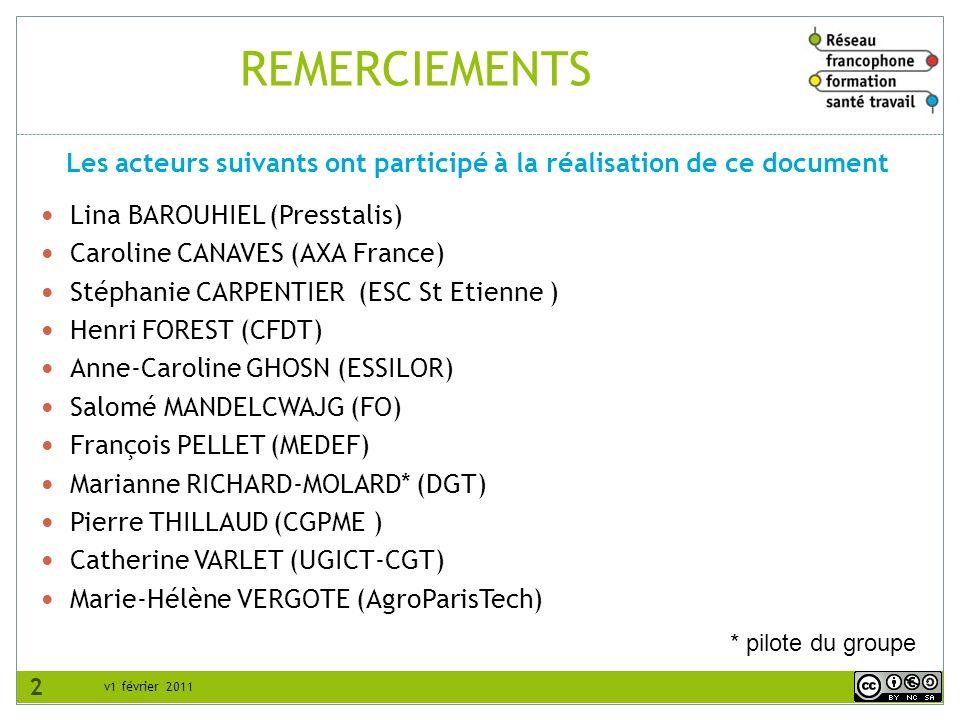 v1 février 2011 REMERCIEMENTS Lina BAROUHIEL (Presstalis) Caroline CANAVES (AXA France) Stéphanie CARPENTIER (ESC St Etienne ) Henri FOREST (CFDT) Ann