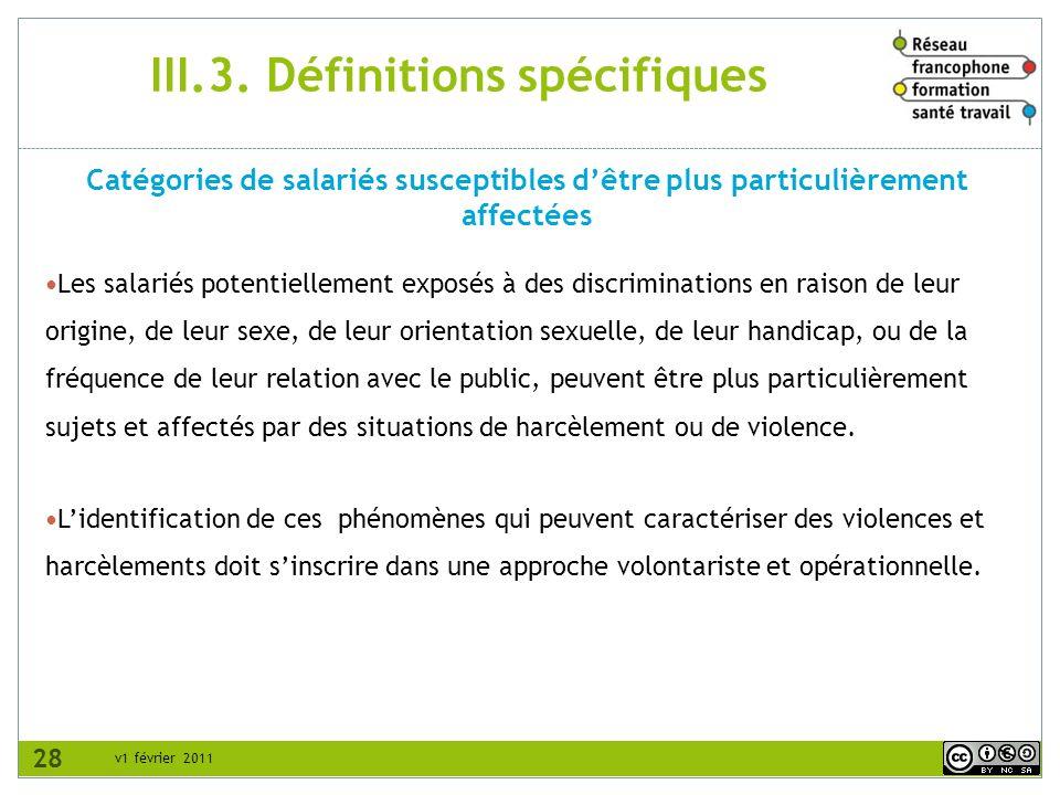 v1 février 2011 III.3. Définitions spécifiques Les salariés potentiellement exposés à des discriminations en raison de leur origine, de leur sexe, de