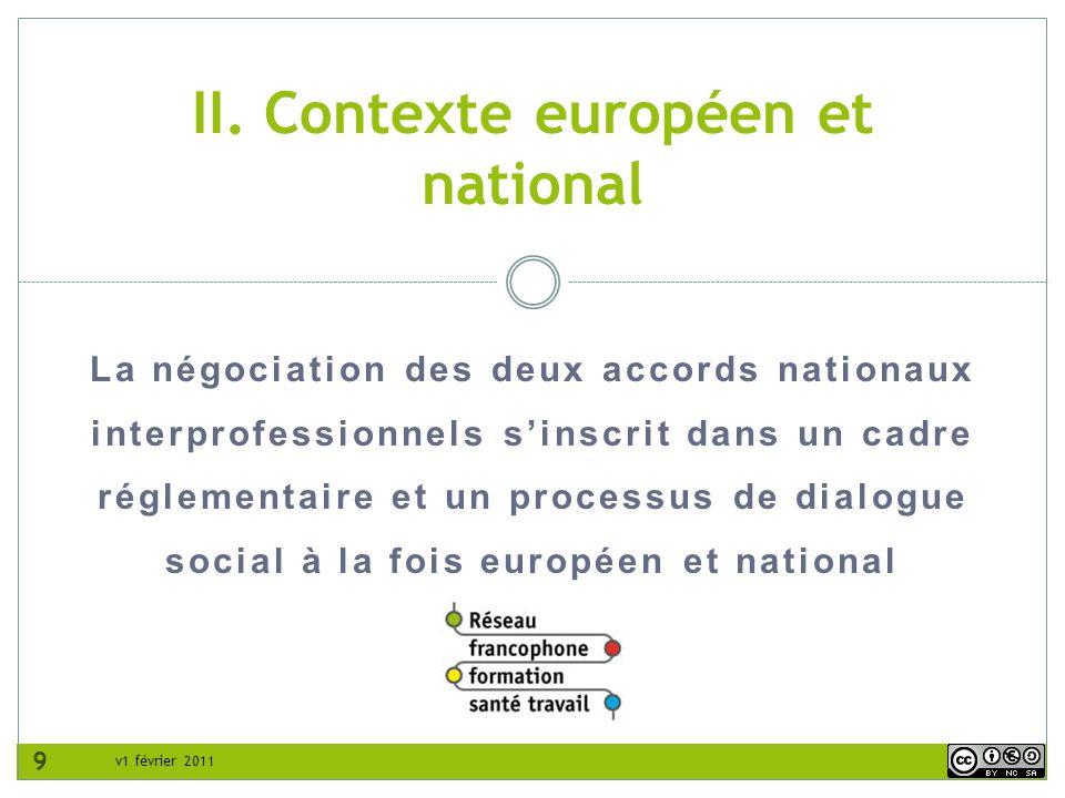 v1 février 2011 La négociation des deux accords nationaux interprofessionnels sinscrit dans un cadre réglementaire et un processus de dialogue social