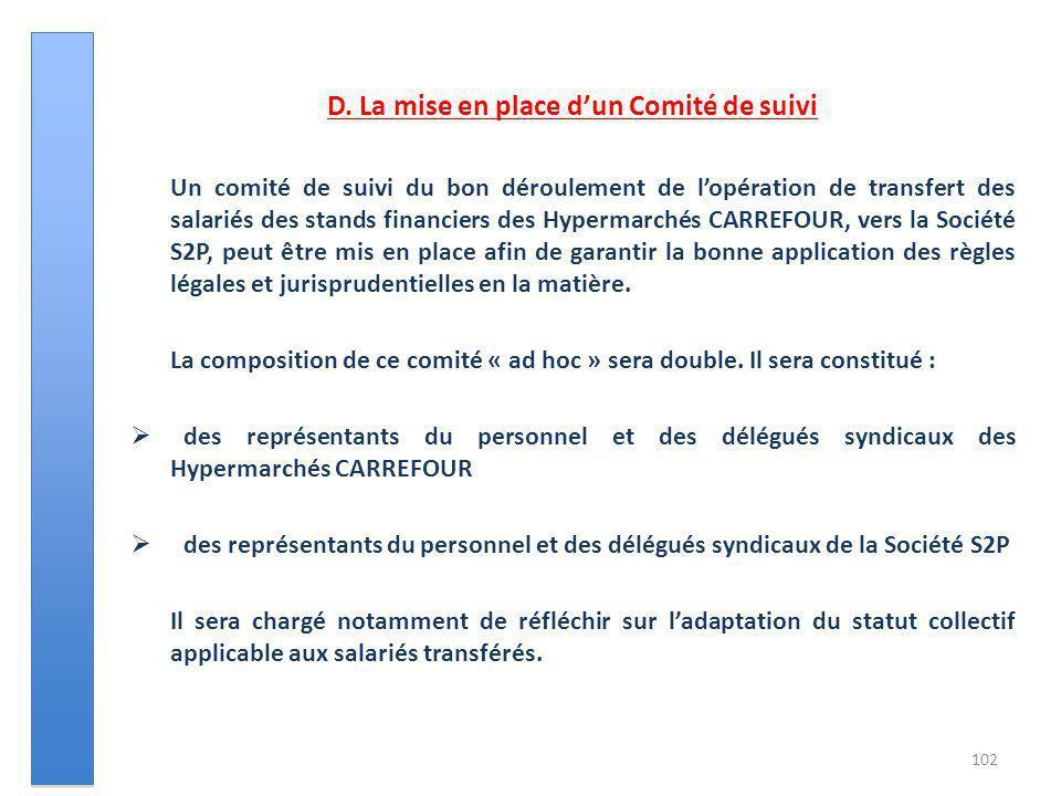 D. La mise en place dun Comité de suivi Un comité de suivi du bon déroulement de lopération de transfert des salariés des stands financiers des Hyperm