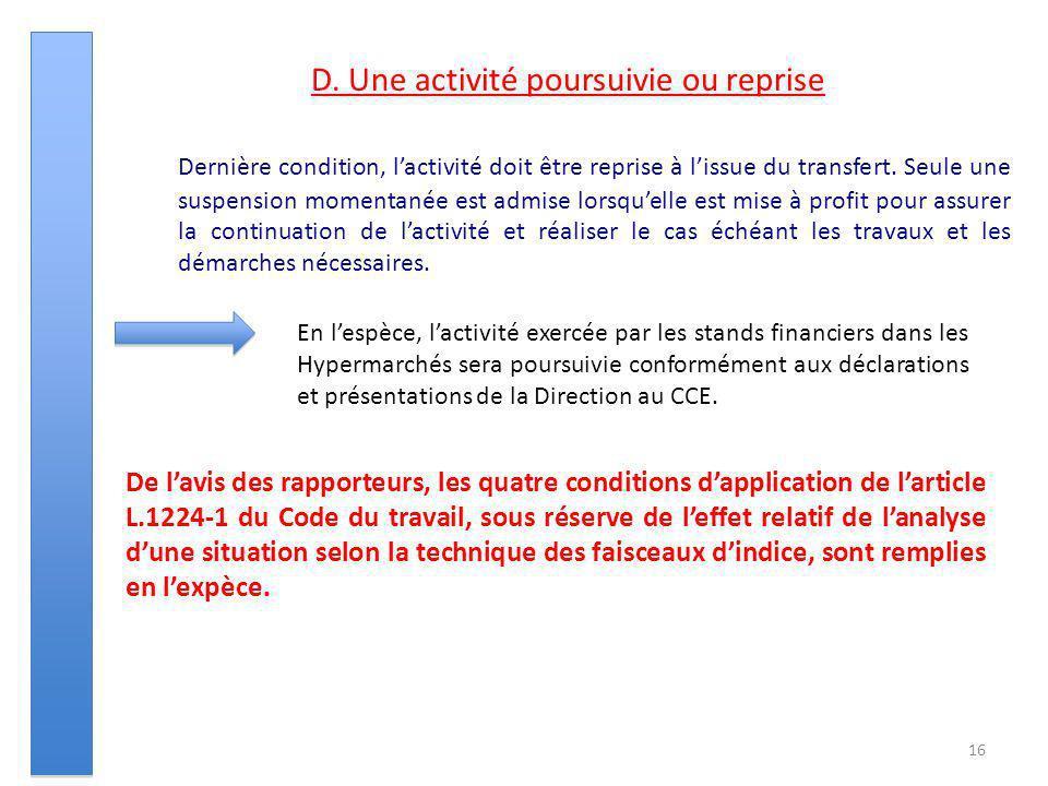 16 D. Une activité poursuivie ou reprise Dernière condition, lactivité doit être reprise à lissue du transfert. Seule une suspension momentanée est ad