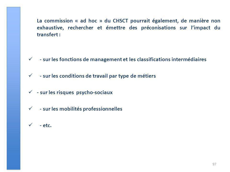 La commission « ad hoc » du CHSCT pourrait également, de manière non exhaustive, rechercher et émettre des préconisations sur limpact du transfert : -