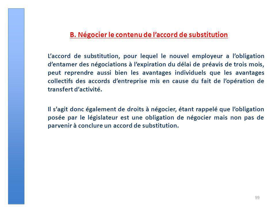 B. Négocier le contenu de laccord de substitution Laccord de substitution, pour lequel le nouvel employeur a lobligation dentamer des négociations à l