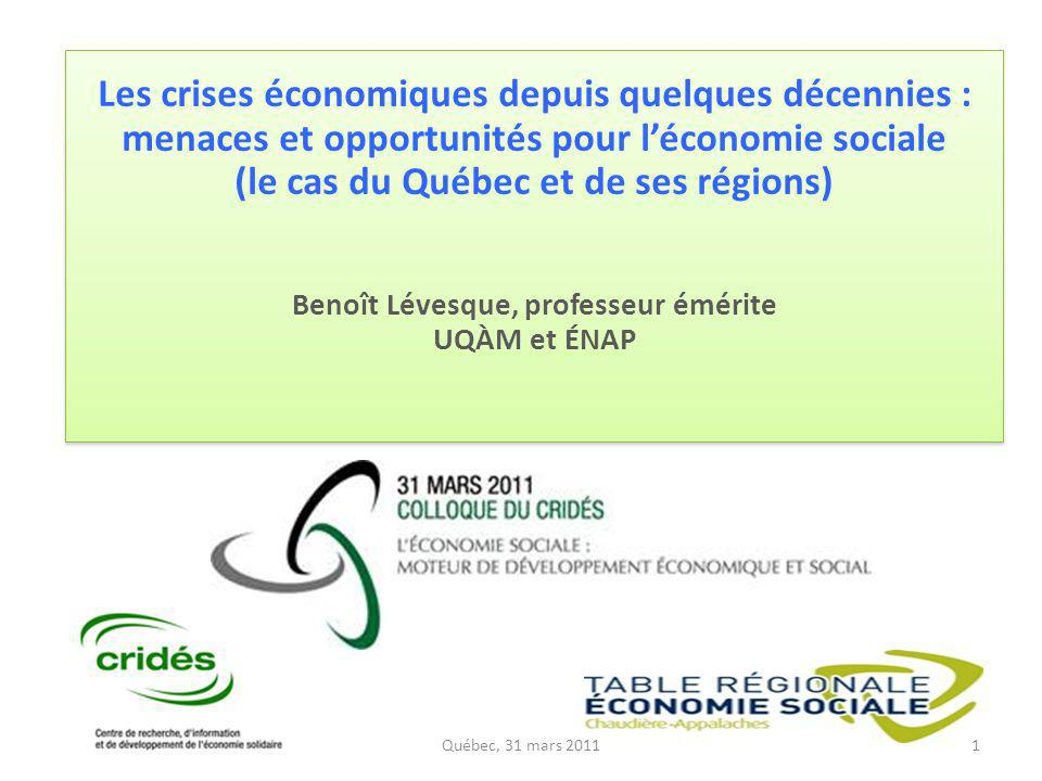 1 Les crises économiques depuis quelques décennies : menaces et opportunités pour léconomie sociale (le cas du Québec et de ses régions) Benoît Lévesq