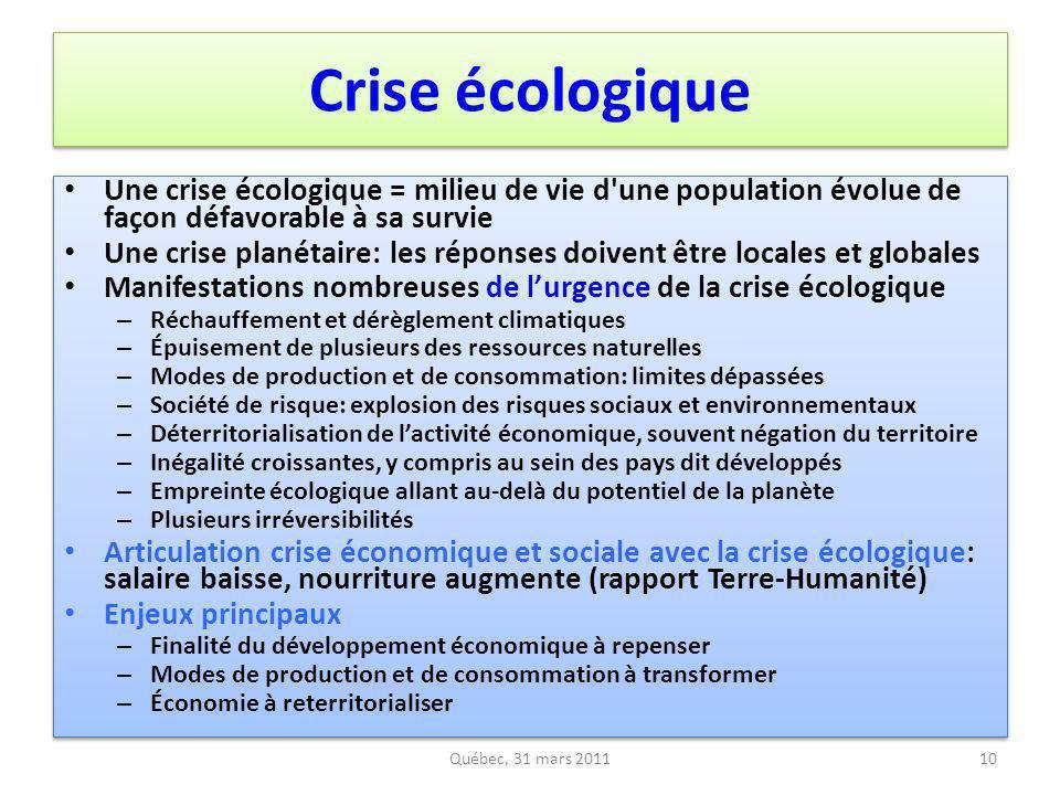 Crise écologique Une crise écologique = milieu de vie d'une population évolue de façon défavorable à sa survie Une crise planétaire: les réponses doiv