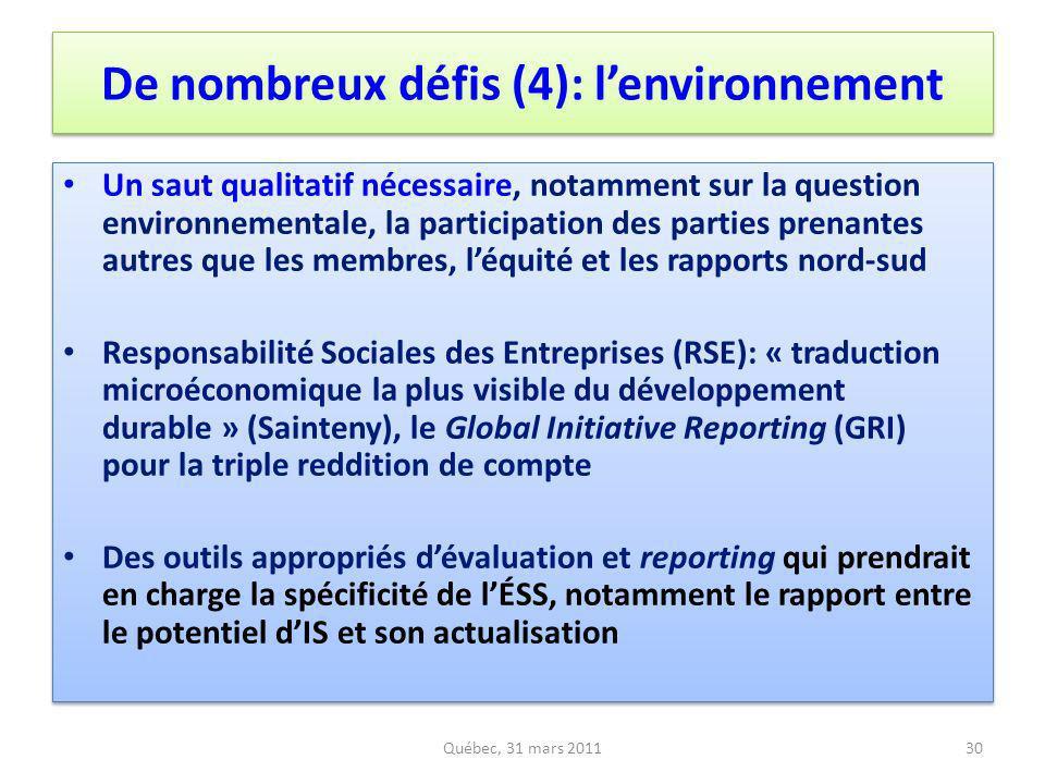 De nombreux défis (4): lenvironnement Un saut qualitatif nécessaire, notamment sur la question environnementale, la participation des parties prenante