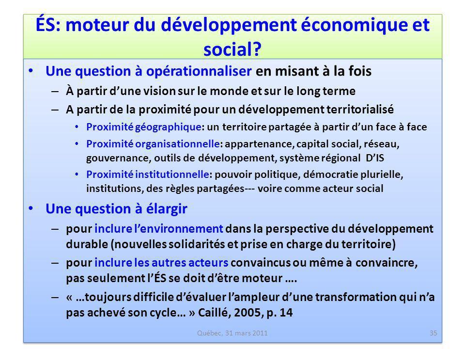 ÉS: moteur du développement économique et social? Une question à opérationnaliser en misant à la fois – À partir dune vision sur le monde et sur le lo
