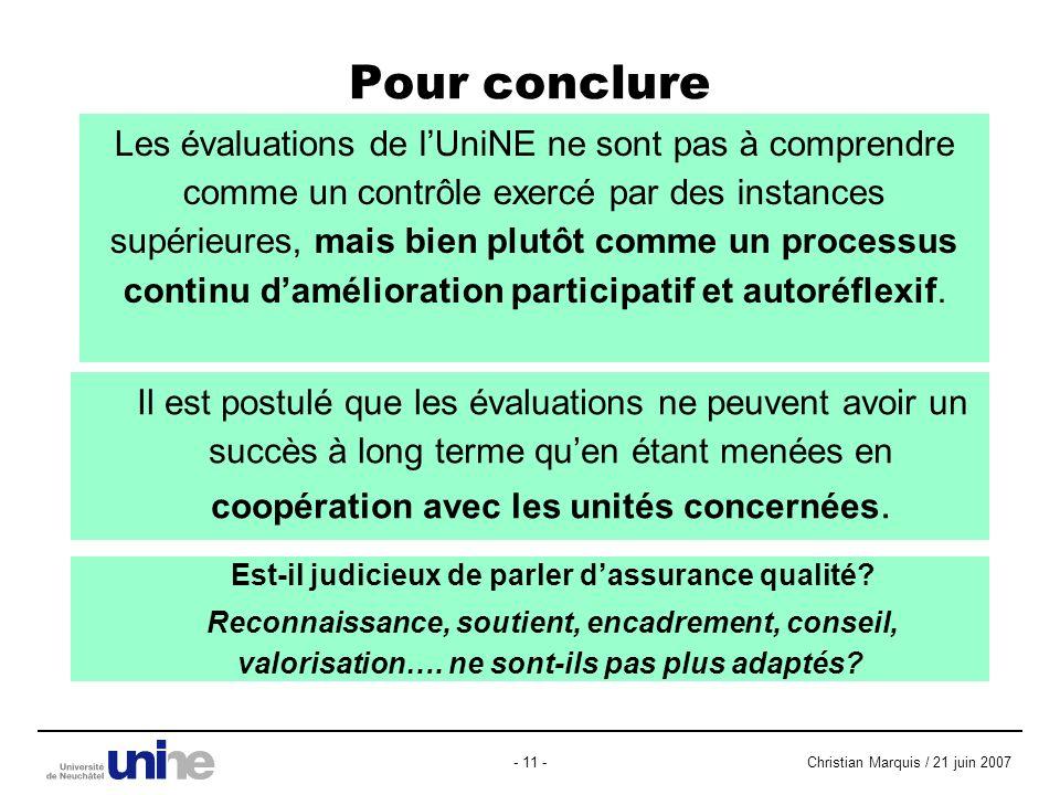 Christian Marquis / 21 juin 2007- 11 - Pour conclure Il est postulé que les évaluations ne peuvent avoir un succès à long terme quen étant menées en coopération avec les unités concernées.
