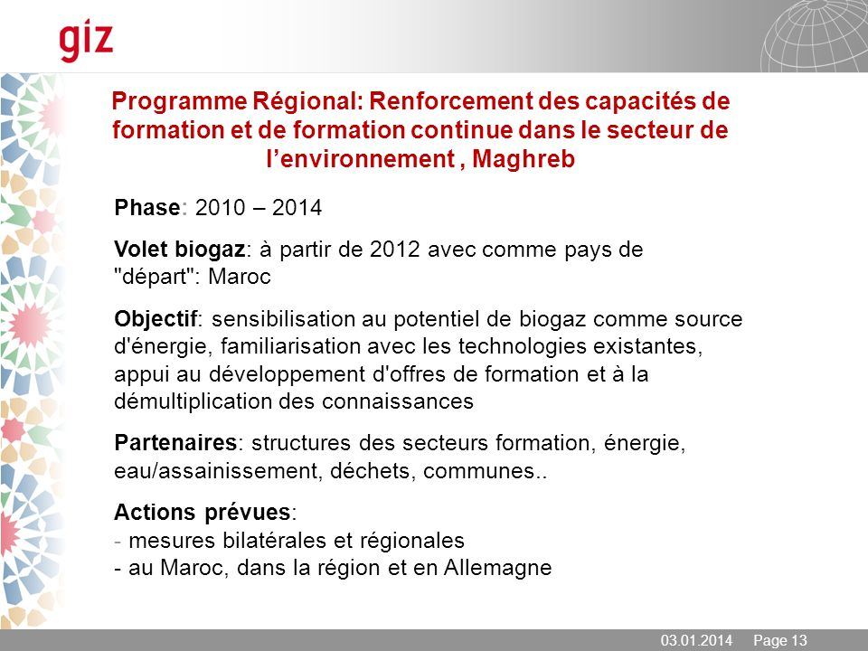 03.01.2014 Page 13 Programme Régional: Renforcement des capacités de formation et de formation continue dans le secteur de lenvironnement, Maghreb Pha
