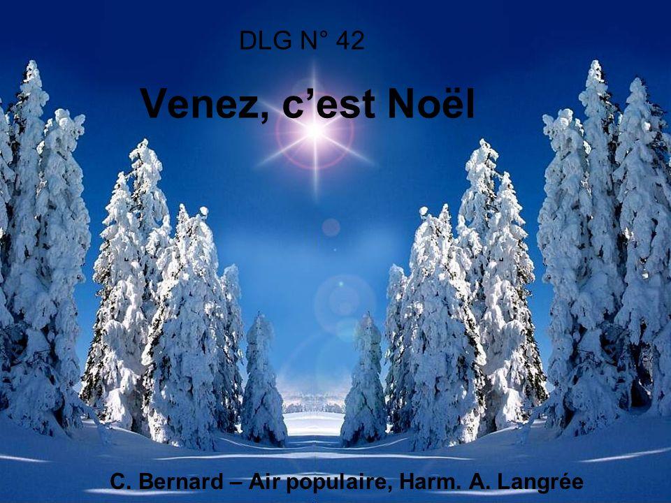DLG N° 42 Venez, cest Noël C. Bernard – Air populaire, Harm. A. Langrée
