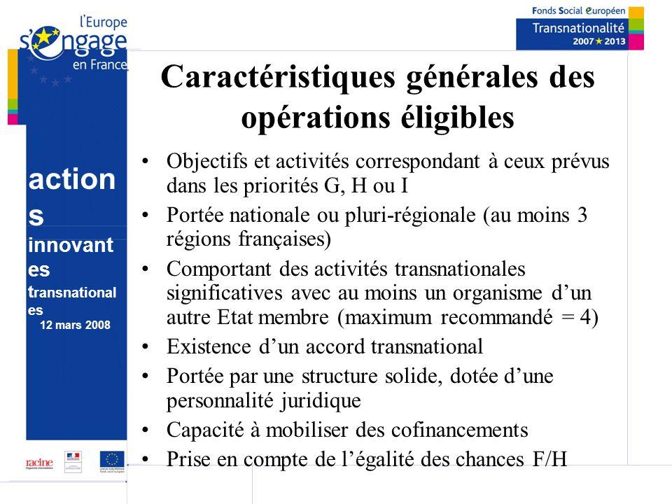 action s innovant es t ransnational es 12 mars 2008 Caractéristiques générales des opérations éligibles Objectifs et activités correspondant à ceux pr
