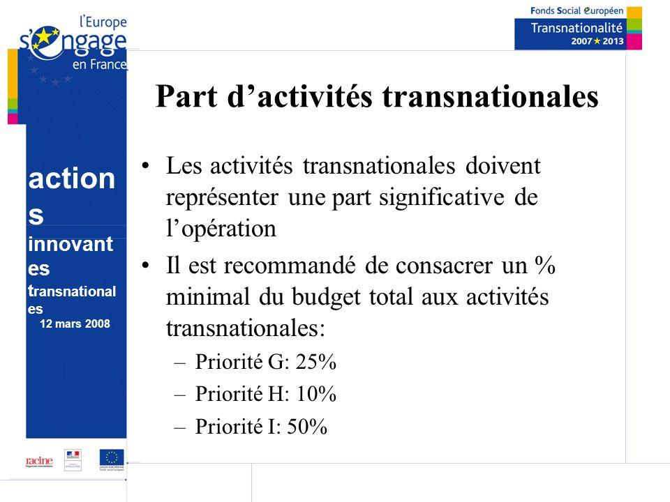 action s innovant es t ransnational es 12 mars 2008 Part dactivités transnationales Les activités transnationales doivent représenter une part signifi