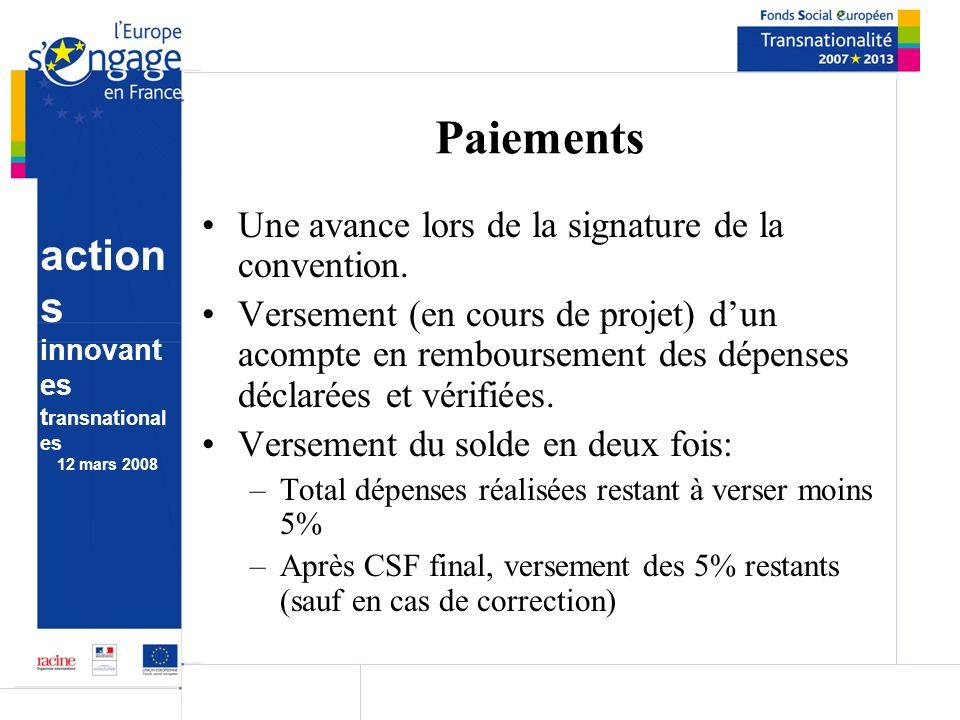 action s innovant es t ransnational es 12 mars 2008 Paiements Une avance lors de la signature de la convention.