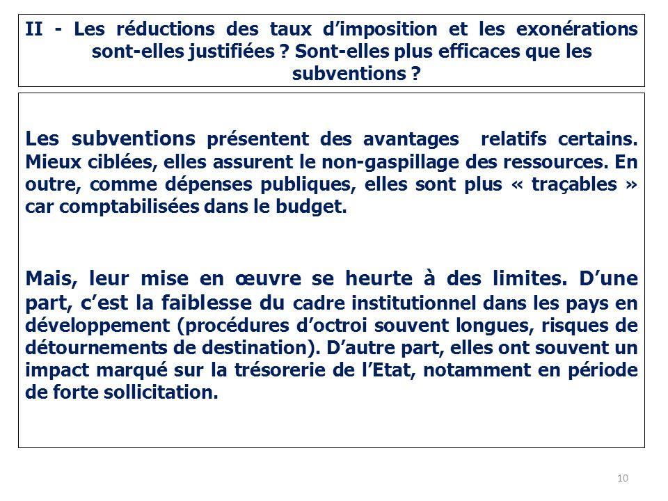 II - Les réductions des taux dimposition et les exonérations sont-elles justifiées ? Sont-elles plus efficaces que les subventions ? Les subventions p