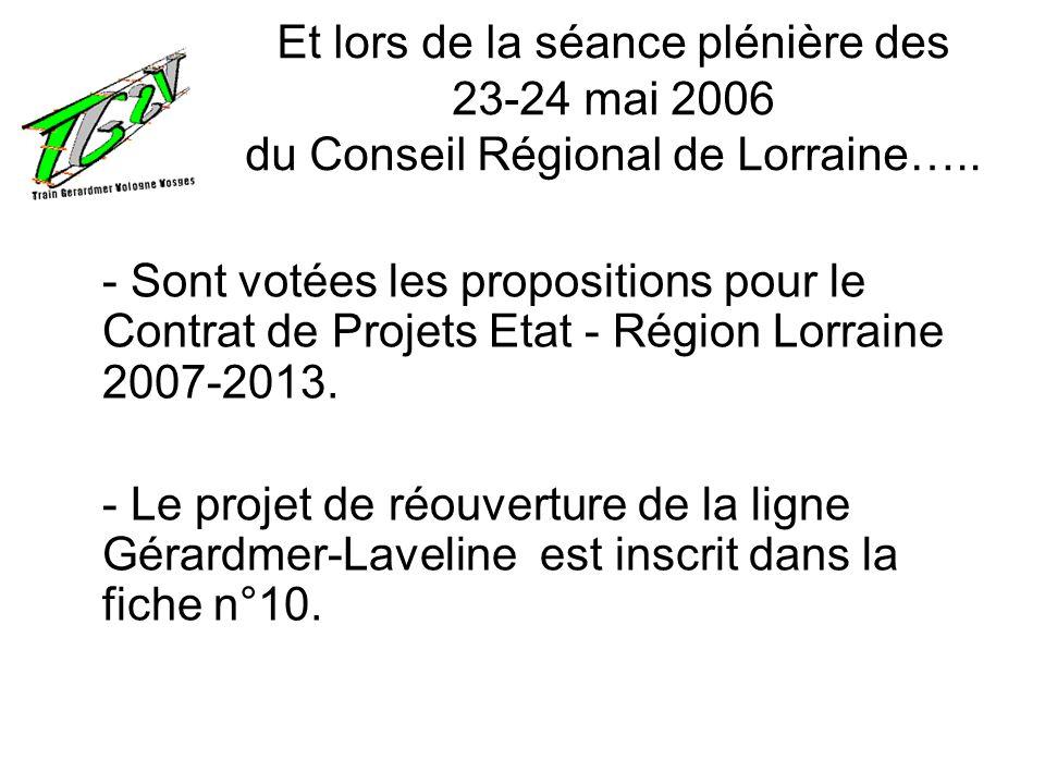 Et lors de la séance plénière des 23-24 mai 2006 du Conseil Régional de Lorraine….. - Sont votées les propositions pour le Contrat de Projets Etat - R