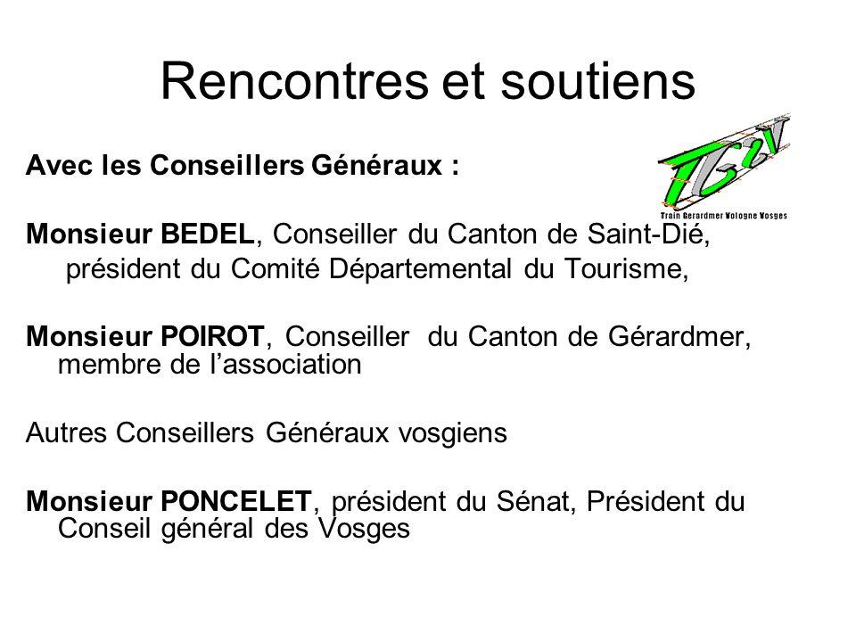 Rencontres et soutiens Avec les Conseillers Généraux : Monsieur BEDEL, Conseiller du Canton de Saint-Dié, président du Comité Départemental du Tourism