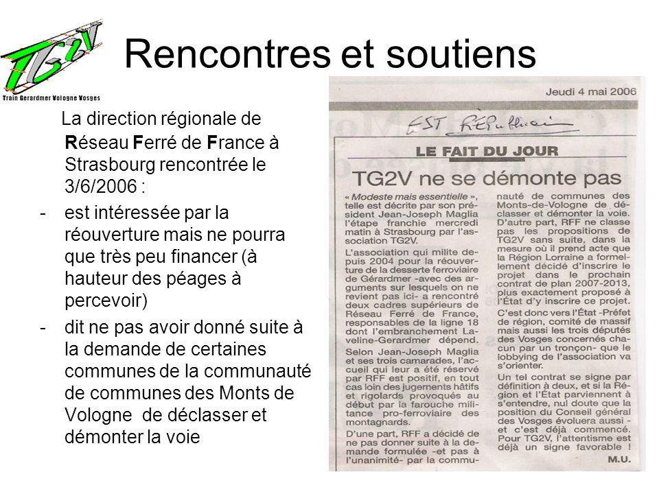 Rencontres et soutiens La direction régionale de Réseau Ferré de France à Strasbourg rencontrée le 3/6/2006 : -est intéressée par la réouverture mais