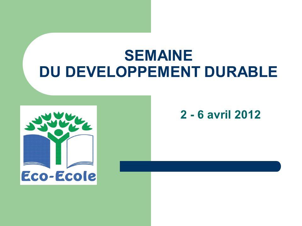 SEMAINE DU DEVELOPPEMENT DURABLE 2 - 6 avril 2012