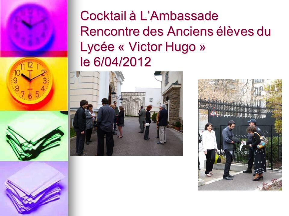 Cocktail à LAmbassade Rencontre des Anciens élèves du Lycée « Victor Hugo » le 6/04/2012