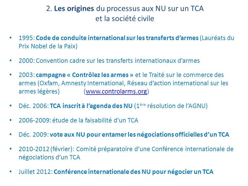 2. Les origines du processus aux NU sur un TCA et la société civile 1995: Code de conduite international sur les transferts darmes (Lauréats du Prix N
