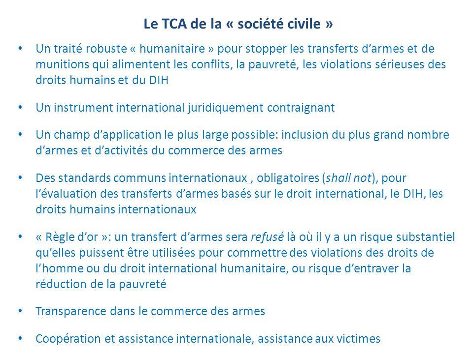 Le TCA de la « société civile » Un traité robuste « humanitaire » pour stopper les transferts darmes et de munitions qui alimentent les conflits, la p