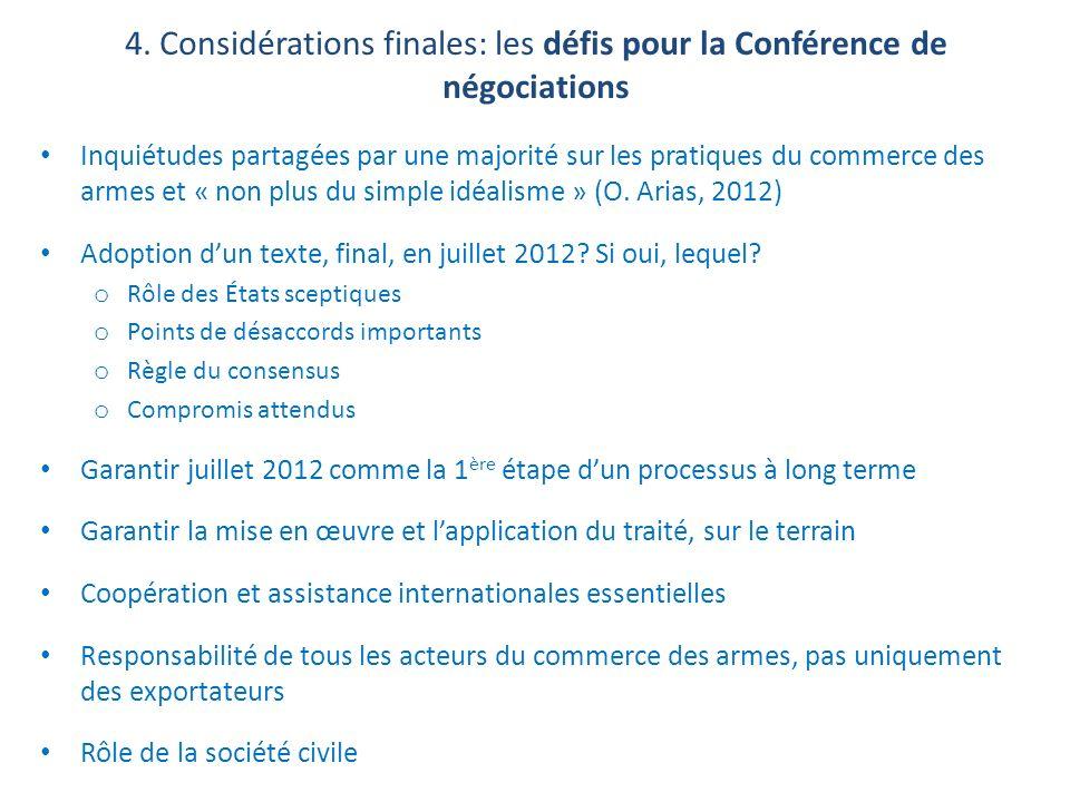 4. Considérations finales: les défis pour la Conférence de négociations Inquiétudes partagées par une majorité sur les pratiques du commerce des armes