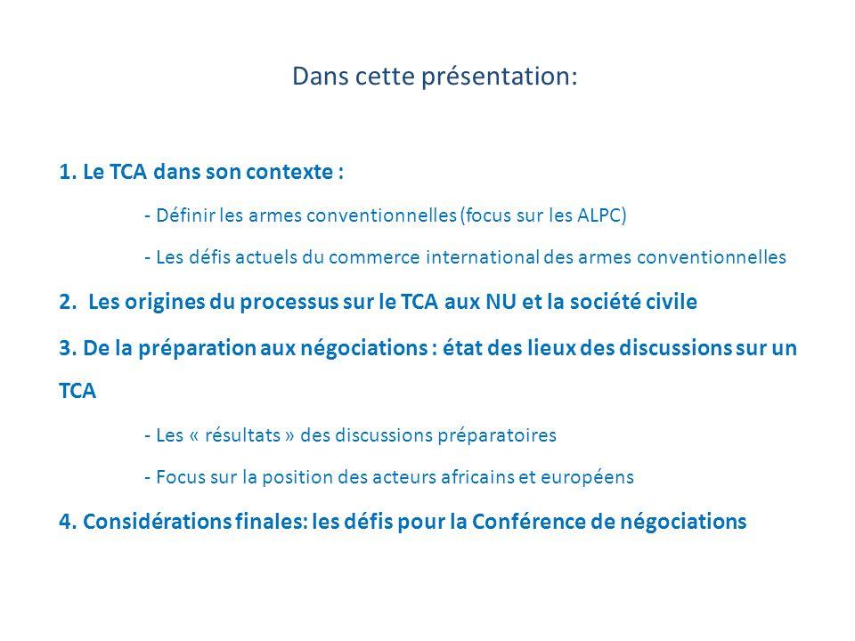 Dans cette présentation: 1. Le TCA dans son contexte : - Définir les armes conventionnelles (focus sur les ALPC) - Les défis actuels du commerce inter