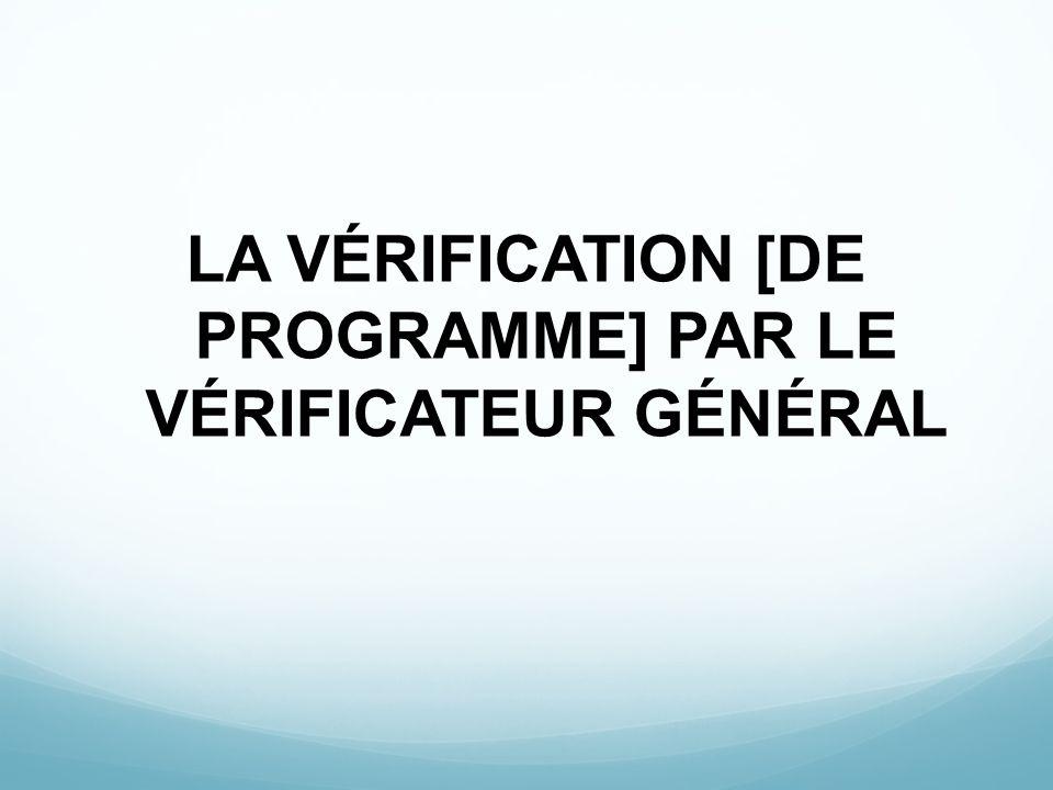 LA VÉRIFICATION [DE PROGRAMME] PAR LE VÉRIFICATEUR GÉNÉRAL