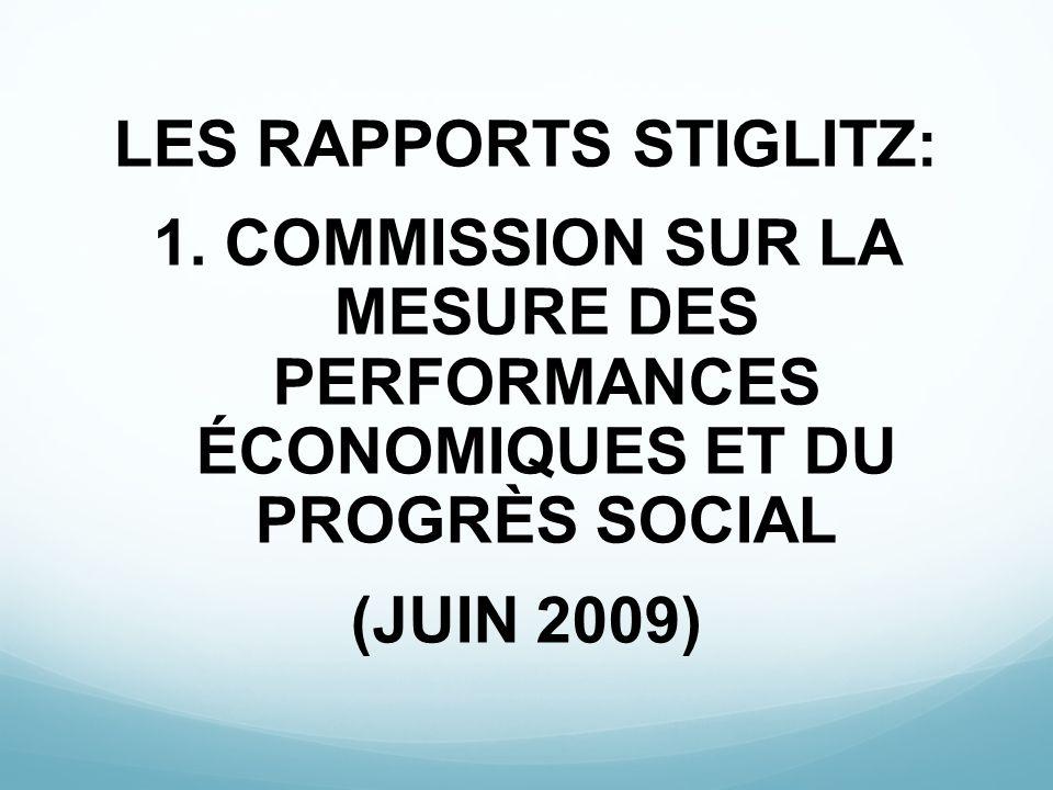 LES RAPPORTS STIGLITZ: 1. COMMISSION SUR LA MESURE DES PERFORMANCES ÉCONOMIQUES ET DU PROGRÈS SOCIAL (JUIN 2009)
