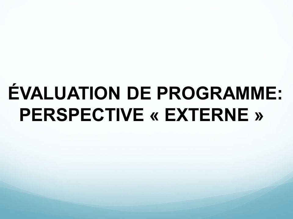 ÉVALUATION DE PROGRAMME: PERSPECTIVE « EXTERNE »
