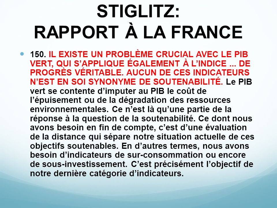 STIGLITZ: RAPPORT À LA FRANCE 150. IL EXISTE UN PROBLÈME CRUCIAL AVEC LE PIB VERT, QUI SAPPLIQUE ÉGALEMENT À LINDICE... DE PROGRÈS VÉRITABLE. AUCUN DE