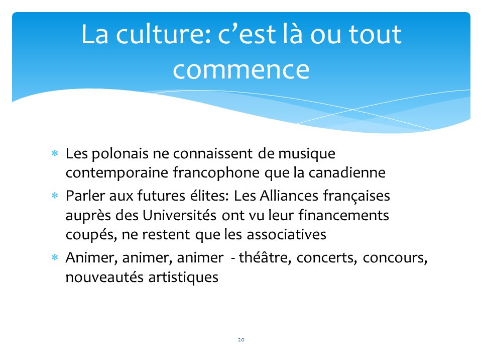 Les polonais ne connaissent de musique contemporaine francophone que la canadienne Parler aux futures élites: Les Alliances françaises auprès des Univ