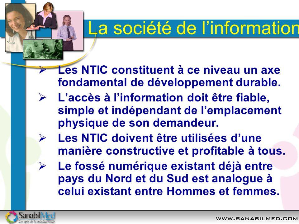 La société de linformation Les NTIC constituent à ce niveau un axe fondamental de développement durable. Laccès à linformation doit être fiable, simpl