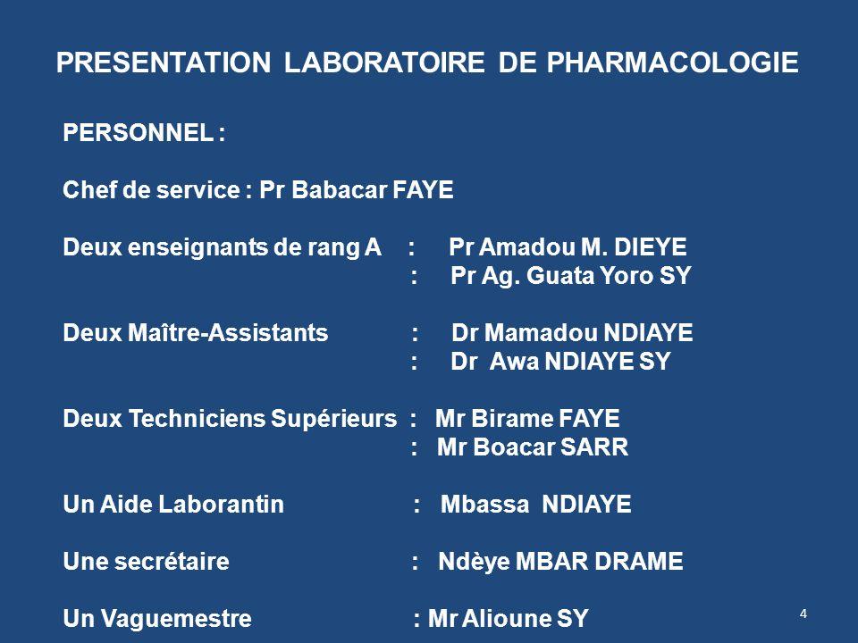DOMAINE DE COMPETENCE DU LABORATOIRE PHARMACOLOGIE EXPERIMENTALE IN VIVO : THEME : Pharmacologie dextraits de plantes de la Pharmacopée Traditionnelle Africaine.