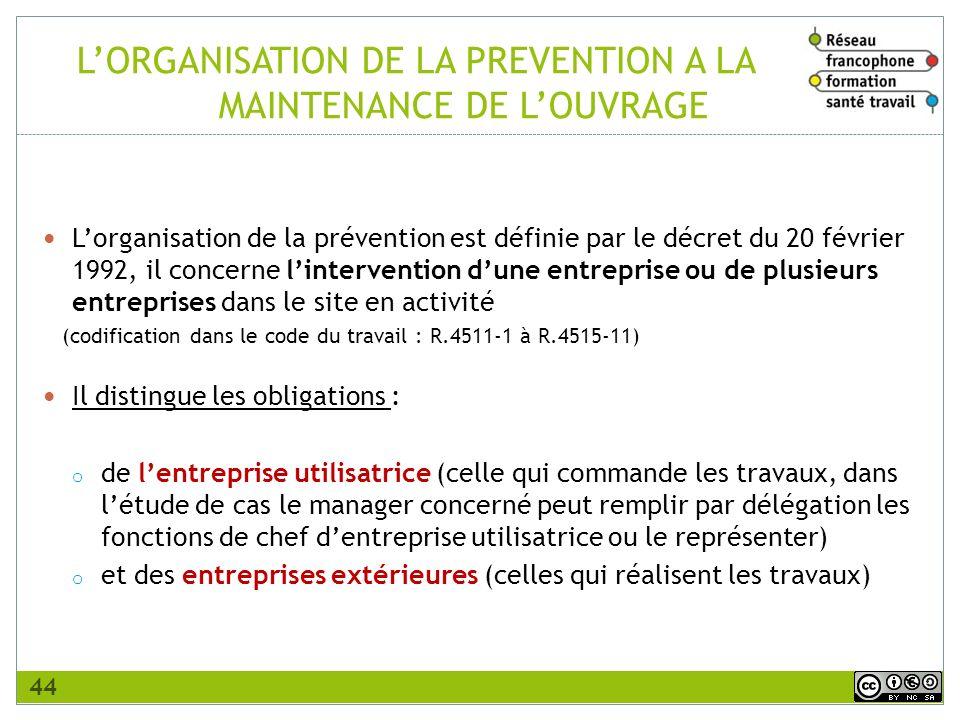 Lorganisation de la prévention est définie par le décret du 20 février 1992, il concerne lintervention dune entreprise ou de plusieurs entreprises dan