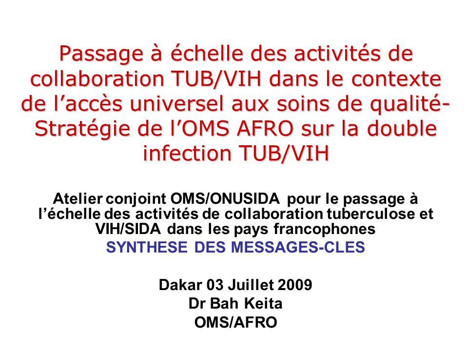 Passage à échelle des activités de collaboration TUB/VIH dans le contexte de laccès universel aux soins de qualité- Stratégie de lOMS AFRO sur la doub