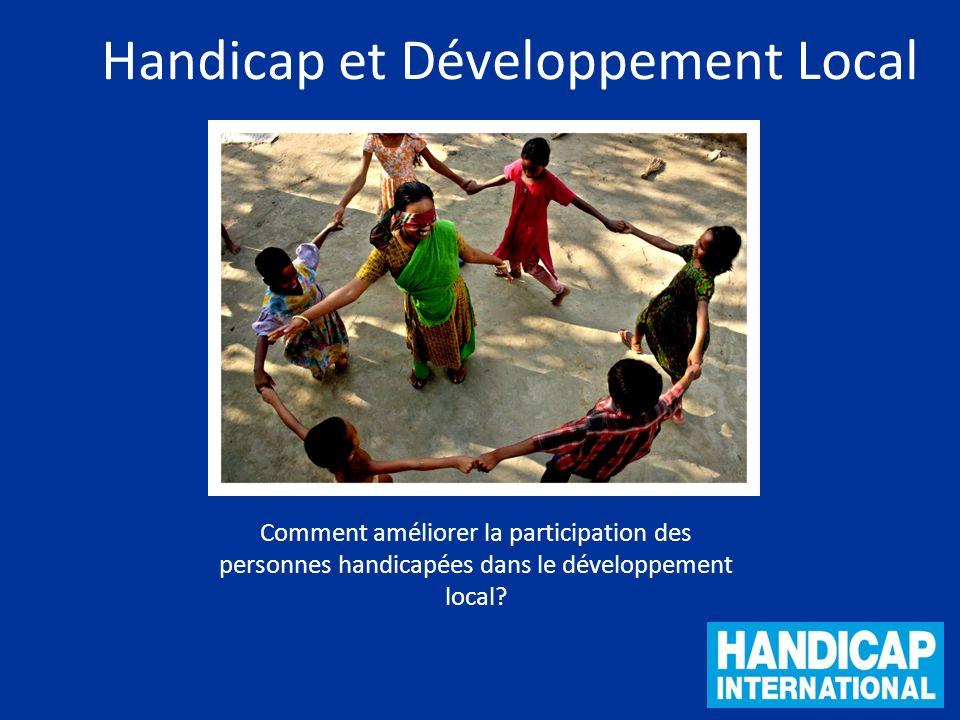 Comment améliorer la participation des personnes handicapées dans le développement local? Handicap et Développement Local