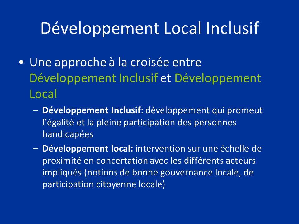 Développement Local Inclusif Une approche à la croisée entre Développement Inclusif et Développement Local –Développement Inclusif: développement qui