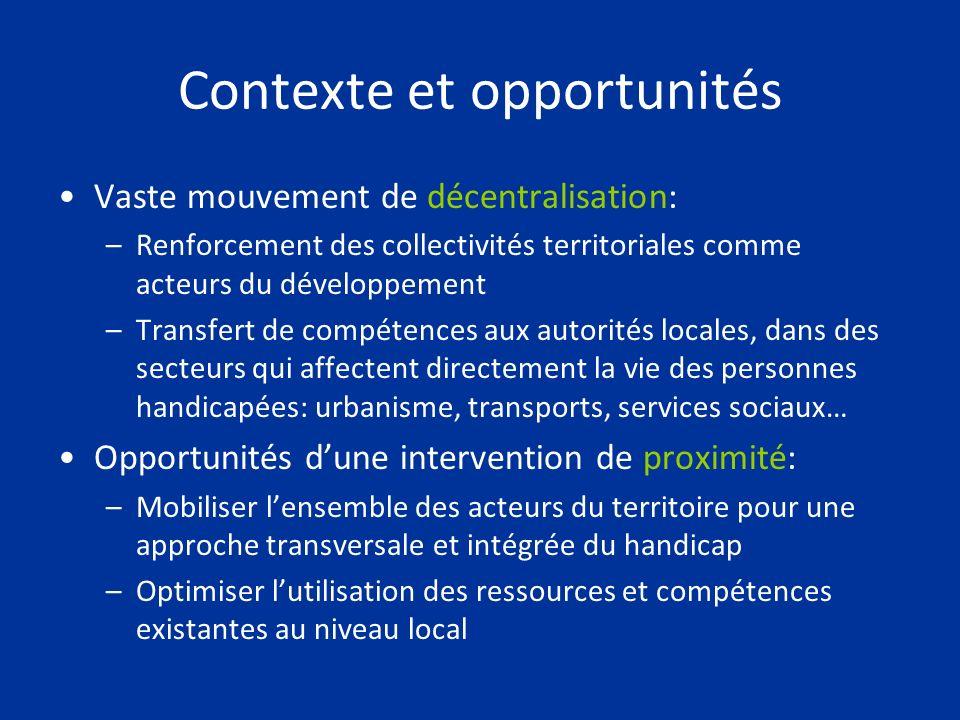 Contexte et opportunités Vaste mouvement de décentralisation: –Renforcement des collectivités territoriales comme acteurs du développement –Transfert