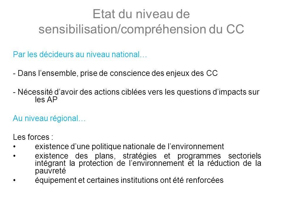 Etat du niveau de sensibilisation/compréhension du CC Par les décideurs au niveau national… - Dans lensemble, prise de conscience des enjeux des CC -