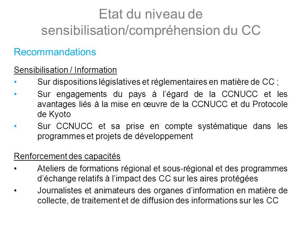 Etat du niveau de sensibilisation/compréhension du CC Recommandations Sensibilisation / Information Sur dispositions législatives et réglementaires en
