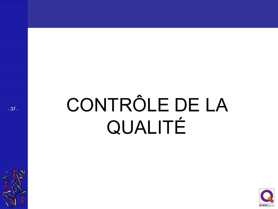 - 37 - CONTRÔLE DE LA QUALITÉ