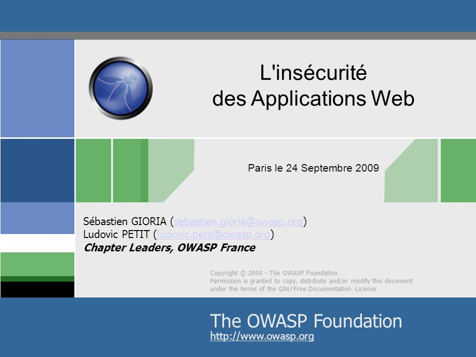 © 2009 - S.Gioria & OWASP Cout de la non-conformité Exemple: 50 000 carte de crédits volées Pénalité du PCI-SCC - $100,000 par incident, $500 000 si il ny a pas eu daudit interne.