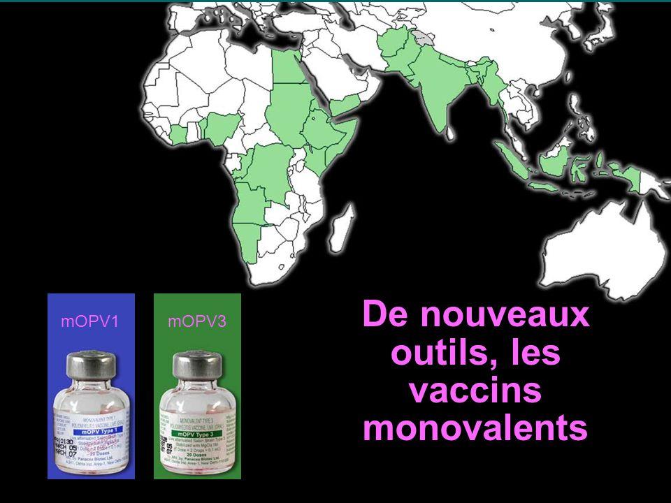 mOPV3 De nouveaux outils, les vaccins monovalents mOPV1