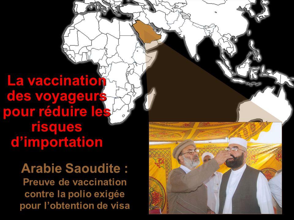 Arabie Saoudite : Preuve de vaccination contre la polio exigée pour lobtention de visa La vaccination des voyageurs pour réduire les risques dimportation