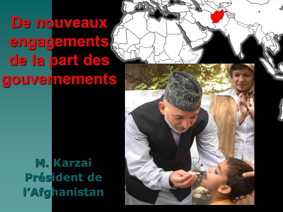 M. Karzai Président de lAfghanistan De nouveaux engagements de la part des gouvernements
