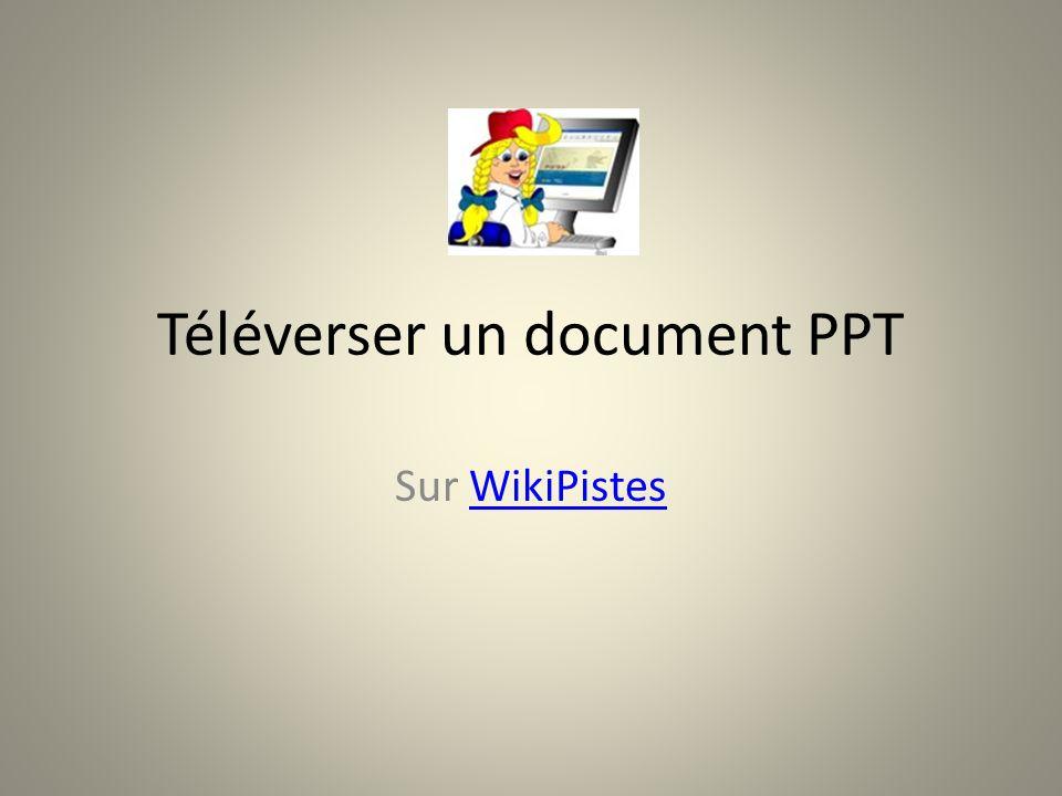Téléverser un document PPT Sur WikiPistes